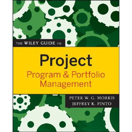 The Wiley Guide to Project, Program & Portfolio