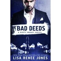 Bad Deeds : A Dirty Money Novel