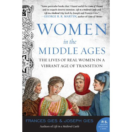 Women in the Middle Ages : The Lives of Real Women in a Vibrant Age of Transition