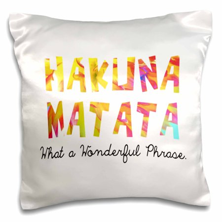 - 3dRose Hakuna Matata. What a wonderful phrase., Pillow Case, 16 by 16-inch