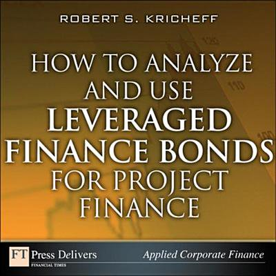 How to Analyze and Use Leveraged Finance Bonds for Project Finance -