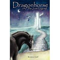 Dragonhorse : The Lost Legend