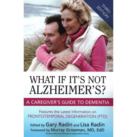What If It's Not Alzheimer's? : A Caregiver's Guide to Dementia (Edition 3) (Paperback)