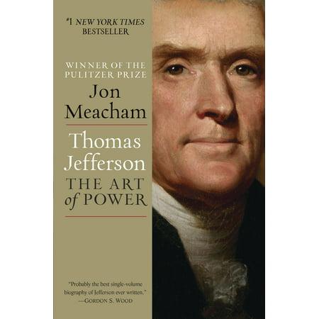 Thomas Jefferson: The Art of Power (Thomas Jefferson For Kids)