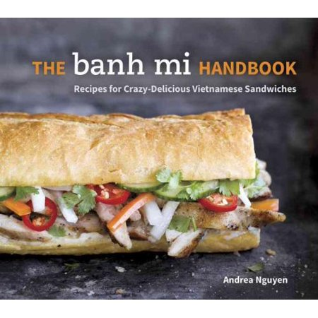 Banh Mi Handbook, Andrea Quynhgiao Nguyen Hardcover - image 1 of 1