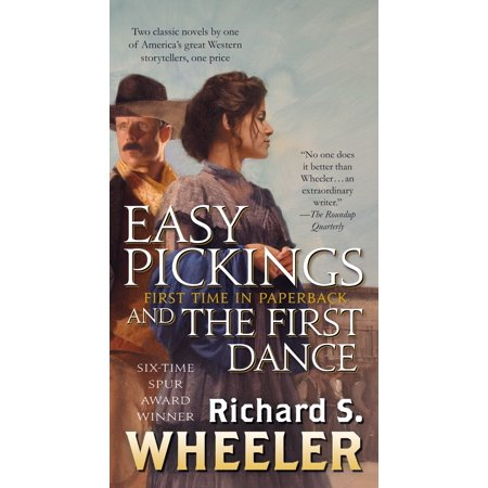 Easy Pickings and The First Dance : Two Classic Novels by One of America's Great Western Storytellers
