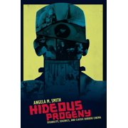 Film and Culture: Hideous Progeny : Disability, Eugenics, and Classic Horror Cinema (Paperback)