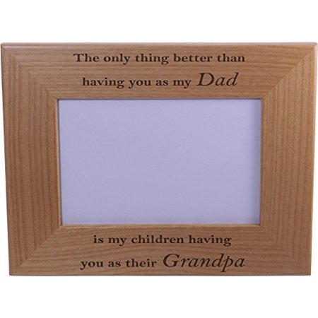 Fathers Day Frames (Only thing better than having you as my husband is our children having you as their dad - 4x6 Wood Picture Frame - Great Gift for Father's Day Birthday, Christmas)