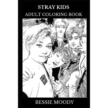 Stray Kids Adult Coloring Book : K-Pop Stars and Millennial Musicians, Dance Icons and Acclaimed Songwriters Inspired Adult Coloring Book