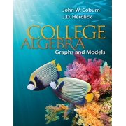 College Algebra : Graphs & Models