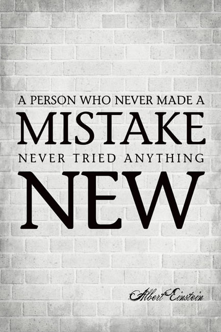 who never made a mistake never made a discovery essay Anyone who has never made a mistake has never tried anything new (albert einstein) true self discovery begins where your comfort zone ends.