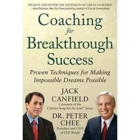 Coaching for Breakthrough Success: Proven Techniques for Making Impossible Dreams Possible Jack Jones Impossible Dream