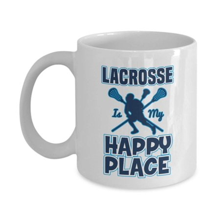 Lacrosse Is My Happy Place Sign Coffee & Tea Gift Mug Cup, Ornament, Party Supplies, Room Decorations, Things, Items And Accessories For A Goalie, Player, Fan, Trainer, Coach & Lacrosse Sport Lovers