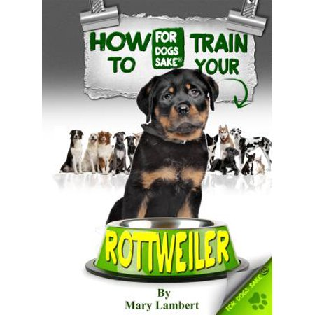 How to Train Your Rottweiler - eBook