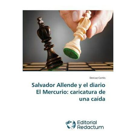Salvador Allende y El Diario El Mercurio : Caricatura de Una Caida for $<!---->