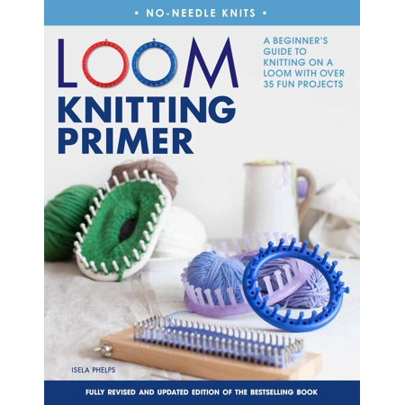 Loom Knitting Primer (Second Edition) : A Beginner's Guide to Knitting on a Loom with Over 35 Fun - 2nd Grade Halloween Art Projects