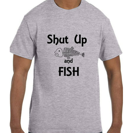 Funny Humor Shut Up and Fish Fishing T-Shirt