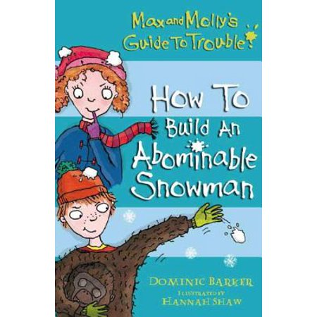 Max and Molly's Guide to Trouble: How to Build an Abominable Snowman - eBook (Abominable Snowman Decoration)