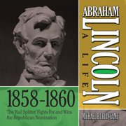 Abraham Lincoln: A Life 1859-1860 - Audiobook