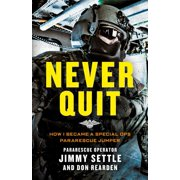 Never Quit (Young Adult Adaptation) : How I Became a Special Ops Pararescue Jumper