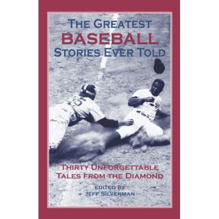- The Greatest Baseball Stories Ever Told