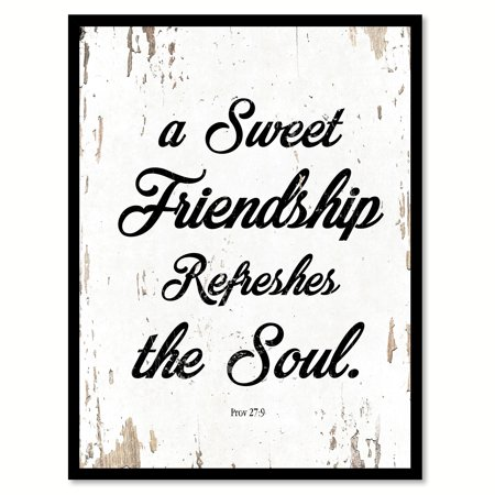 A sweet friendship refreshes the soul - Proverbs 27:9 Quote Saying White Canvas Print with Picture Frame Home Decor Wall Art Gift Ideas 13
