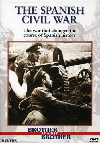 Brother Against Brother: The Spanish Civil War by