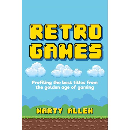 Retro Games : Profiling the best titles from the golden age of