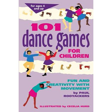101 Dance Games for Children : Fun and Creativity with Movement