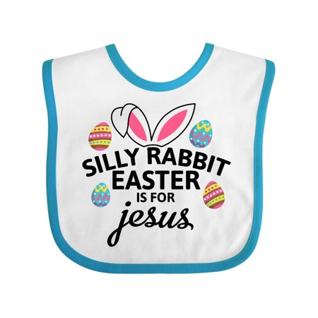 Silly Rabbit Easter is for Jesus with Bunny Head and Easter Eggs Baby Bib for $<!---->