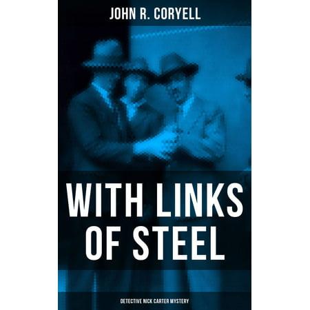 WITH LINKS OF STEEL (Detective Nick Carter Mystery) - eBook - Nick Carter Halloween Dance