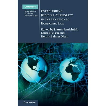 Establishing Judicial Authority in International Economic Law -