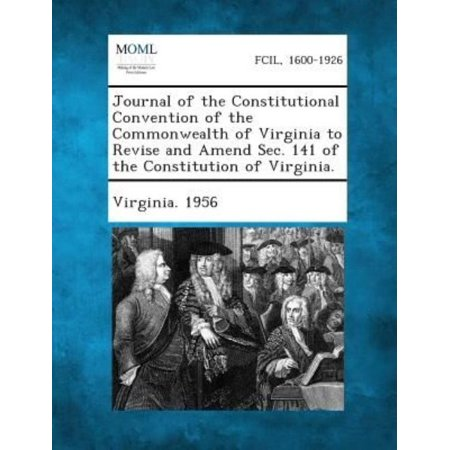 Journal Of The Constitutional Convention Of The Commonwealth Of Virginia To Revise And Amend Sec  141 Of The Constitution Of Virginia