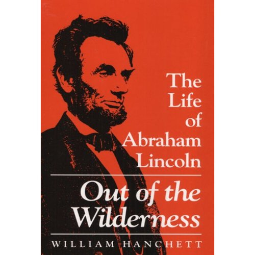 Out of the Wilderness: The Life of Abraham Lincoln