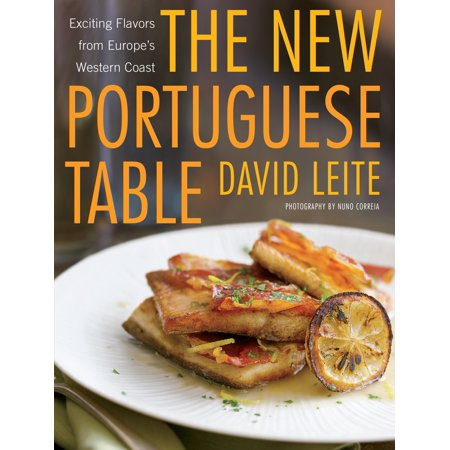 The New Portuguese Table : Exciting Flavors from Europe's Western - Western Table