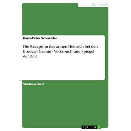 Die Rezeption des armen Heinrich bei den Brüdern Grimm - Volksbuch und Spiegel der Zeit - - Die Bei Den