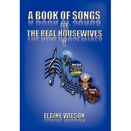 A Book of Songs for the Real Housewives of Atlanta, New York, DC and Beverly