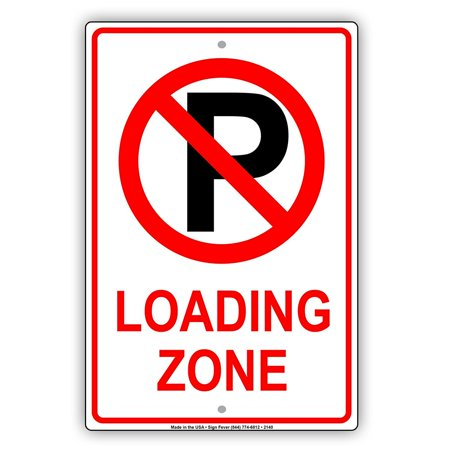 Loading Zone No Parking With Graphic Reserved Caution Warning Notice Aluminum Metal Sign 8