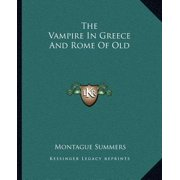 The Vampire in Greece and Rome of Old (Paperback)