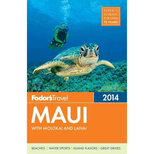Fodor's 2014 Maui: With Molokai and Lanai