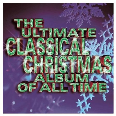 Ultimate Classical Christmas Album All Time /