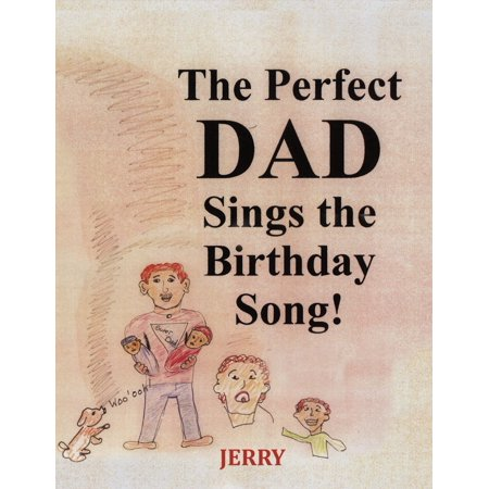 The Perfect DAD Sings the Birthday Song! - eBook (Halloween Birthday Songs)