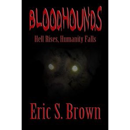 (Bloodhounds: Hell Rises, Humanity Falls - eBook)