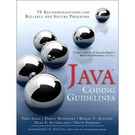 Java Coding Guidelines: 75 Recommendations for Reliable and Secure Programs