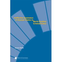Ineffective Assistance of Counsel Claims in North Carolina Criminal Cases (Paperback)