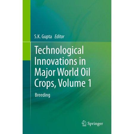 Technological Innovations in Major World Oil Crops, Volume 1 - eBook
