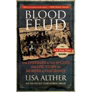 Blood Feud : The Hatfields and the McCoys: The Epic Story of Murder and Vengeance