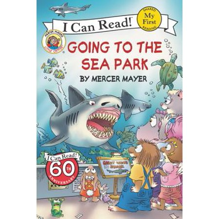 Little Critter: Going to the Sea Park (Sea Critters)