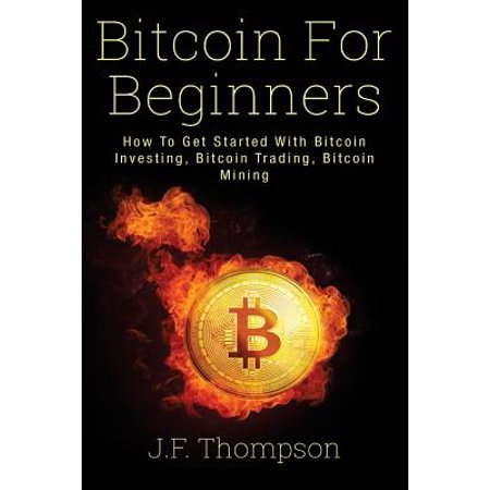 How to get started with bitcoin trading