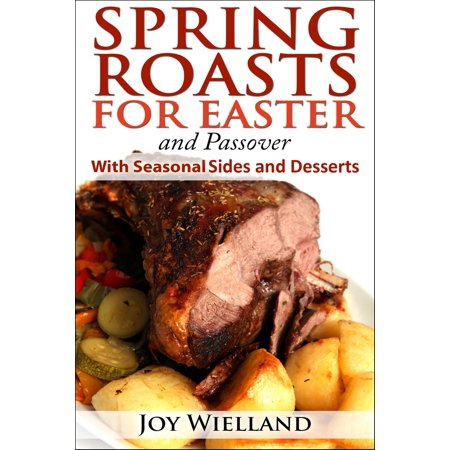 Spring Roasts for Easter and Passover With Seasonal Sides and Desserts - eBook Middle Eastern Desserts